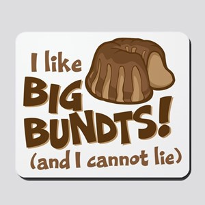 I like BIG BUNDTS Mousepad
