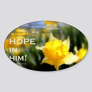 4x6 - Daffy Delight: HOPE IN HIM Sticker (Oval)