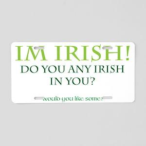 irish in you Aluminum License Plate