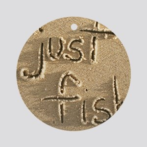 just fish Round Ornament