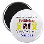 Debate Politicians Support our Sailors Magnet