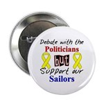 Debate Politicians Support our Sailors Button