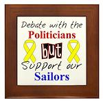 Debate Politicians Support our Sailors Framed Til
