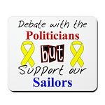 Debate Politicians Support our Sailors Mousepad