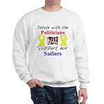 Debate Politicians Support our Sailors Sweatshirt