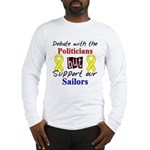 Debate Politicians Support our Sailors Long Sleev