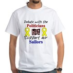 Debate Politicians Support our Sailors White T-Sh