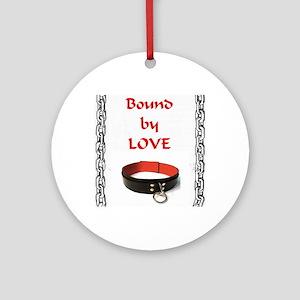bondage bound by love Round Ornament