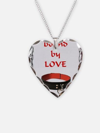 bondage bound by love Necklace