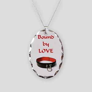 bondage bound by love Necklace Oval Charm