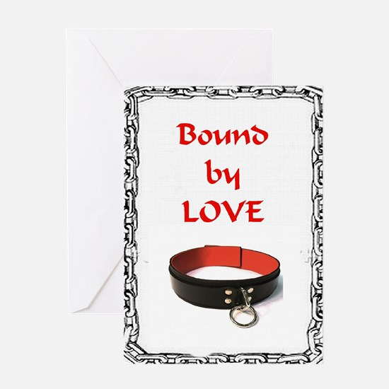 bondage bound by love Greeting Card
