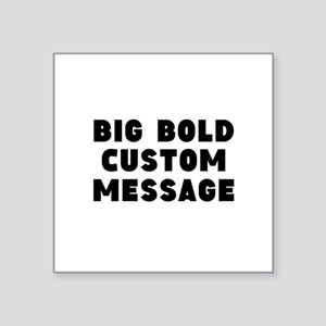 Big Bold Custom Message Sticker