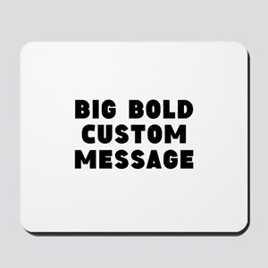 Big Bold Custom Message Mousepad