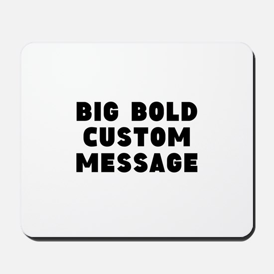 Big Bold Custom Message Mousepad