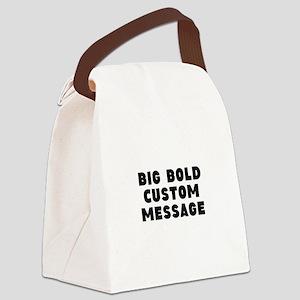 Big Bold Custom Message Canvas Lunch Bag