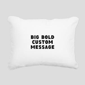 Big Bold Custom Message Rectangular Canvas Pillow