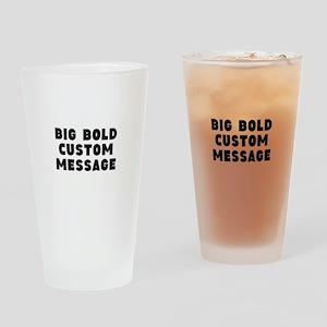 Big Bold Custom Message Drinking Glass