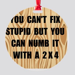Numb Stupid Black ONLY Round Ornament
