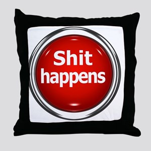 z-button-shit-happens Throw Pillow