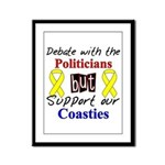 Debate Politicans Support Our Coasties  Framed Pan