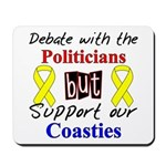 Debate Politicans Support Our Coasties Mousepad