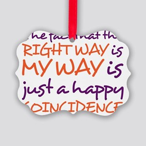 right way Picture Ornament