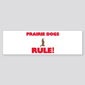 Prairie Dogs Rule! Bumper Sticker