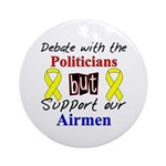 Debate Politicians Support our Airmen Ornament (R