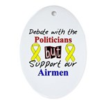 Debate Politicians Support our Airmen Ornament (O