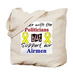 Debate Politicians Support our Airmen  Tote Bag