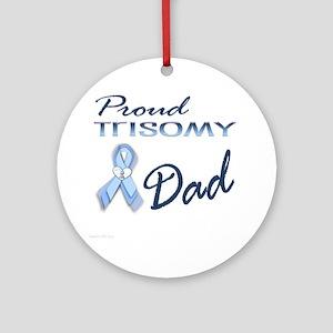 Proud Trisomy Dad 2 Round Ornament