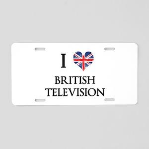 I Love British Television Aluminum License Plate