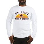 Save a horse ride a cowboy Long Sleeve T-Shirt