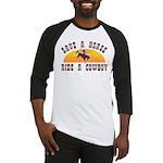 Save a horse ride a cowboy Baseball Jersey