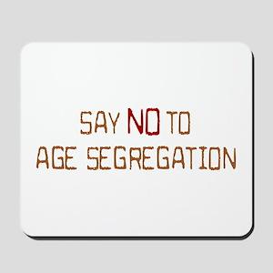 Say NO to AGE SEGREGATION Mousepad