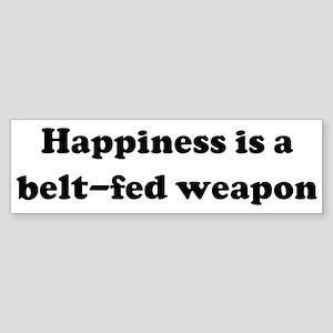 Happiness is a belt-fed weapo Bumper Sticker
