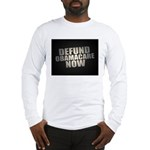 Defund Obamacare Now Long Sleeve T-Shirt