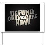 Defund Obamacare Now Yard Sign