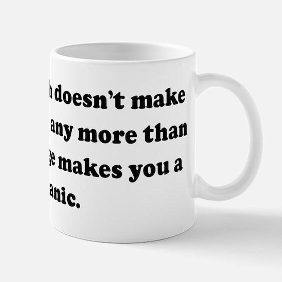 Going to church doesn't make  Mug