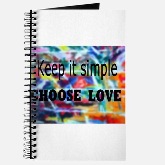 Keep It Simple. Choose Love Journal