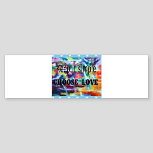 Keep It Simple. Choose Love Arty Bumper Sticker