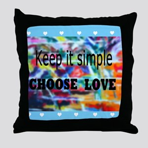 Keep It Simple. Choose Love Arty Throw Pillow