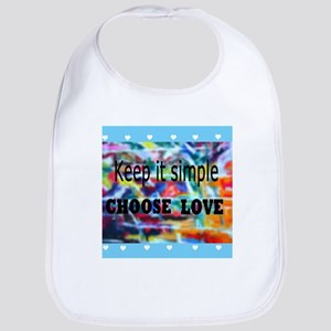 Keep It Simple. Choose Love Arty Bib