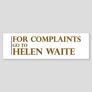 For Complaints Go to Helen Wa Bumper Sticker