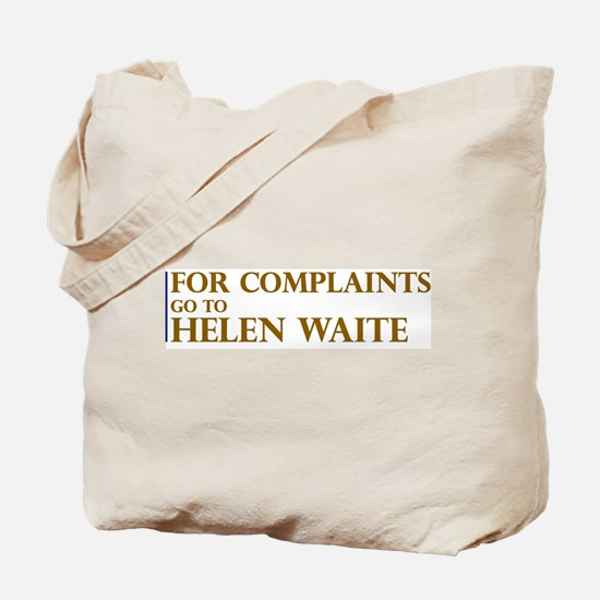 For Complaints Go to Helen Wa Tote Bag
