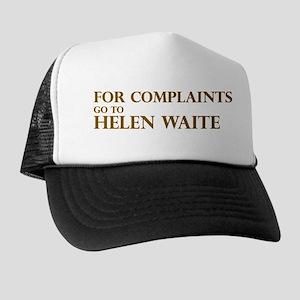 For Complaints Go to Helen Wa Trucker Hat