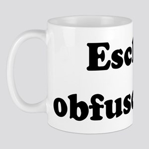 Eschew obfuscation. Mug