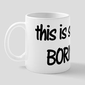 SOOOO BORING Mug
