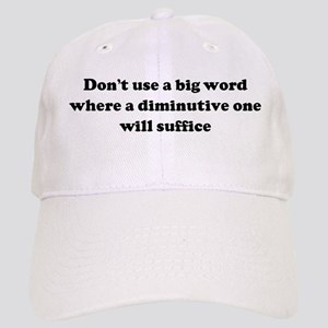 Don't use a big word where a Cap