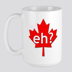 Canadian eh? Large Mug